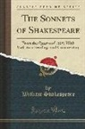 William Shakespeare - The Sonnets of Shakespeare: From the Quarto of 1609, with Variorum Readings and Commentary (Classic Reprint)