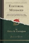 Walter H. Cottingham - Editorial Messages