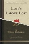 William Shakespeare - Love's Labour Lost (Classic Reprint)