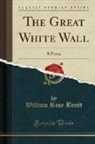 William Rose Benét - The Great White Wall