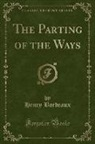 Henry Bordeaux - The Parting of the Ways (Classic Reprint)