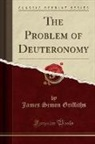 James Simon Griffiths - The Problem of Deuteronomy (Classic Reprint)