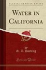 S. T. Harding - Water in California (Classic Reprint)