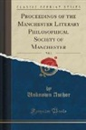 Unknown Author - Proceedings of the Manchester Literary Philosophical Society of Manchester, Vol. 2 (Classic Reprint)