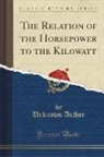 Unknown Author - The Relation of the Horsepower to the Kilowatt (Classic Reprint)