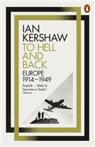 Ian Kershaw - To Hell and Back: Europe, 1914-1949