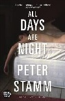 Peter Stamm - All Days Are Night