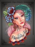 Megan Massacre - MARKED IN INK: A TATTOO COLORING BOOK /ANGLAIS