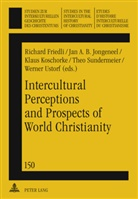 Richard Friedli, Jan A. B. Jongeneel, Jan A.B. Jongeneel, Klaus Koschorke, Theo Sundermeier - Intercultural Perceptions and Prospects of World Christianity