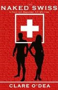Clare Dea,  O&apos, Clare O'Dea - The Naked Swiss - A Nation Behind 10 Myths Old Edition
