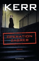 Philip Kerr - Operation Zagreb