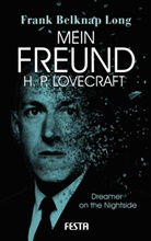 Frank Belknap Long, H. P. Lovecraft - Mein Freund H. P. Lovecraft