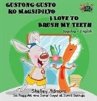 Shelley Admont, Kidkiddos Books, S. A. Publishing - Gustong-gusto ko Magsipilyo I Love to Brush My Teeth