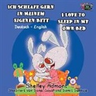 Shelley Admont, S. A. Publishing - Ich Schlafe Gern in Meinem Eigenen Bett I Love to Sleep in My Own Bed