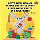 Shelley Admont, S. A. Publishing - I Love to Eat Fruits and Vegetables