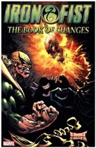 Joey Cavalieri, Terry Kavanagh, Antonio Matias, Terry Kavanagh, Fred Haynes, Dave Hoover... - Iron Fist: The Book of Changes