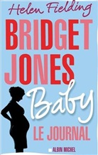 Helen Fielding - Bridget Jones baby : le journal