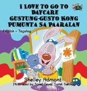 Shelley Admont, S. A. Publishing - I Love to Go to Daycare - English Tagalog Bilingual Edition