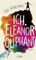 Gail Honeyman - Ich, Eleanor Oliphant