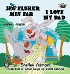 Shelley Admont, S. A. Publishing - I Love My Dad: Danish English Bilingual Edition
