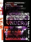 David Crowley, Daniel Muzyczuk - Notes from the Underground (Notatki Z Podziemia) Art and Alternative Music in Eastern Europe 1968 - 1994 - Ausstellungskatalog Muzeum Sztuki, Lodz 2016