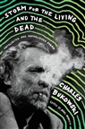 Charles Bukowski, Abel Debritto - Storm for the Living and the Dead