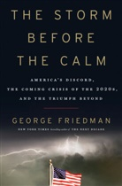 George Friedman - The Storm Before the Calm