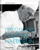 Marc Haeberlin - Die Kochlegende Marc Haeberlin