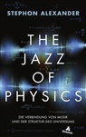 Stephon H.S. Alexander - The Jazz of Physics