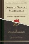 Niccolò Machiavelli - Opere di Niccolò Machiavelli, Vol. 10