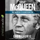 Greg Laurie, Marshall Terrill - Steve McQueen: The Salvation of an American Icon (Hörbuch)