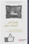 Thomas Dienberg, Thomas Eggensperger, Ulrich Engel, Bernhard Kohl - am Ende ganz allein? / eventually all alone?