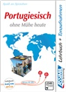 ASSiMiL GmbH - Assimil Portugiesisch ohne Mühe heute: Portugiesisch ohne Mühe heute : super pack : niveau A1-B2