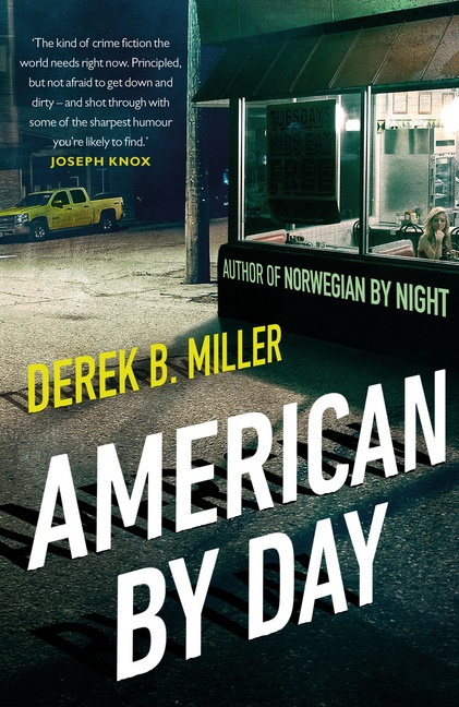 Derek B. Miller - American By Day