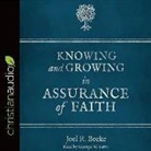 Joel R. Beeke - Knowing and Growing in Assurance of Faith (Hörbuch)