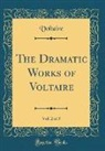 Voltaire Voltaire - The Dramatic Works of Voltaire, Vol. 2 of 5 (Classic Reprint)