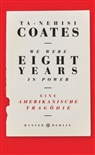Ta-Nehisi Coates - We Were Eight Years in Power