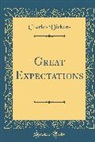 Charles Dickens - Great Expectations (Classic Reprint)
