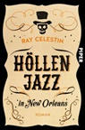 Ray Celestin - Höllenjazz in New Orleans