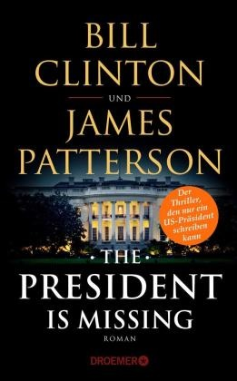 Bill Clinton, James Patterson - The President Is Missing - Roman. Der Thriller, den nur ein US-Präsident schreiben kann