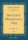 Charles Dickens - Bentley's Miscellany, 1844, Vol. 16 (Classic Reprint)