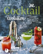 Nicole Herft, Nassima Rothacker - Die Cocktail-Revolution