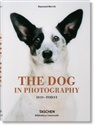 Miles Barth, Raymond Merritt - The Dog in Photography 1839-Today