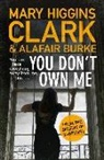 Alafair Burke, Mary Higgins Clark, MARY HIGGINS CLARK - YOU DON'T OWN ME