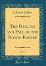Edward Gibbon - The Decline and Fall of the Roman Empire, Vol. 9 (Classic Reprint)