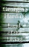 Georgina Harding - Land of the Living