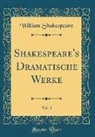 William Shakespeare - Shakespeare's Dramatische Werke, Vol. 3 (Classic Reprint)