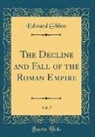 Edward Gibbon - The Decline and Fall of the Roman Empire, Vol. 5 (Classic Reprint)