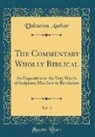 Unknown Author - The Commentary Wholly Biblical, Vol. 3