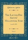 Unknown Author - The Latter-Day Saints' Millennial Star, Vol. 63: June 13, 1901 (Classic Reprint)